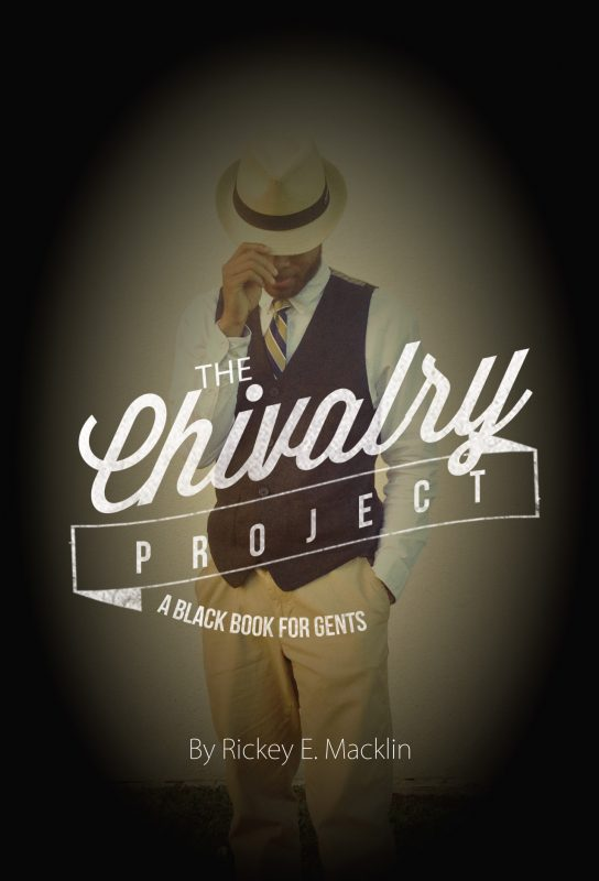 The Chivalry Project: A Black Book For Gents