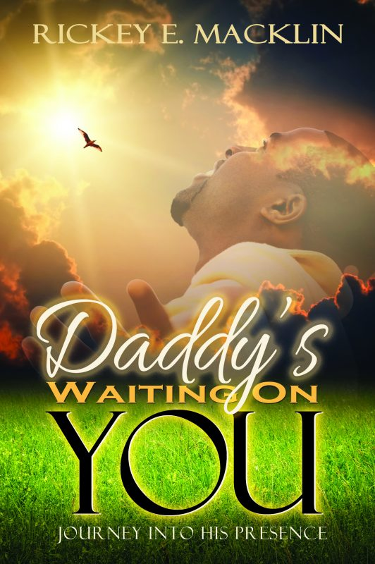 Daddy's Waiting On You: A Journey Into His Presence